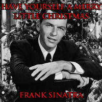 "Frank Sinatra - Have Yourself a Merry Little Christmas (From ""Green Book"" Original Soundtrack)"