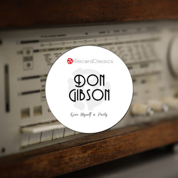 Don Gibson - Give Myself a Party