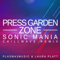 "Laura Platt and Plasma3Music - Press Garden Zone (from ""Sonic Mania"") (Chillwave Remix)"