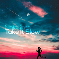 NinjaSiren - Take It Slow