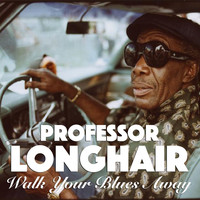 Professor Longhair - Walk Your Blues Away