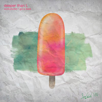 Deeper Than L - Workyticket / Giz a Deek