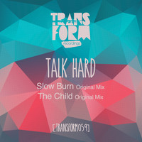 Talk Hard - Slow Burn / The Child