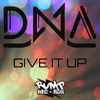 DNA - Give It Up