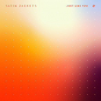 Satin Jackets - Just Like You