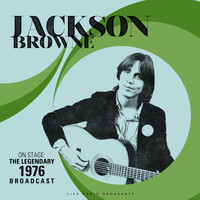 Jackson Browne - On Stage: The Legendary 1976 Broadcast (Live)
