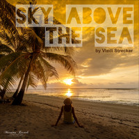 Vladi Strecker - Sky Above the Sea