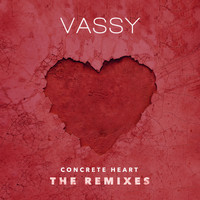 Vassy - Concrete Heart (Remixes)
