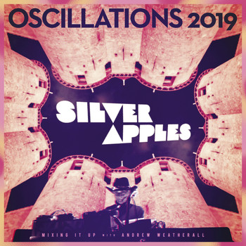 Silver Apples - Oscillations 2019