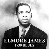Elmore James - 1839 Blues