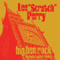 Lee Scratch Perry - Big Ben Rock (Woodie Taylor Remix)