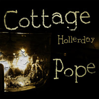 Cottage Pope - Hollerday (Explicit)