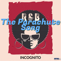Incognito - The Parachute Song