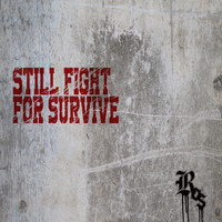 Ros - STILL FIGHT FOR SURVIVE (Explicit)