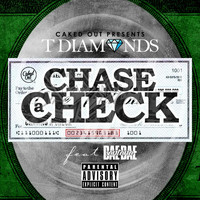 T Diamonds - Chase a Check (feat. Dae Dae Santana) (Explicit)