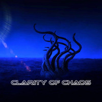Clarity of Chaos - Clarity of Chaos (Explicit)