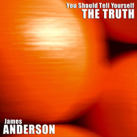 James Anderson - You Should Tell Yourself the Truth