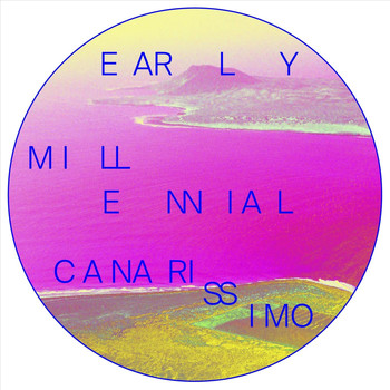 Early Millennial - Canarissimo