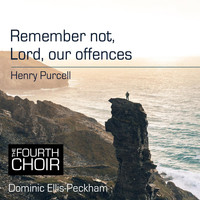 The Fourth Choir & Dominic Ellis-Peckham - Remember Not, Lord, Our Offences