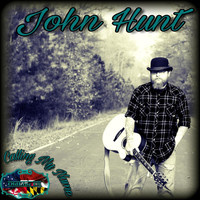 John Hunt - Calling My Name