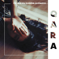 Me And My Invisible Orchestra - Qara
