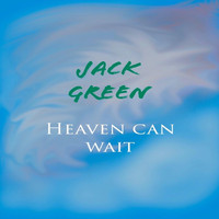 Jack Green - Heaven Can Wait