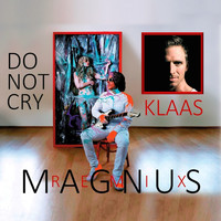 Magnus - Do Not Cry (feat. KLAAS) (Remix)