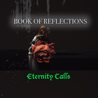Book of Reflections - Eternity Calls
