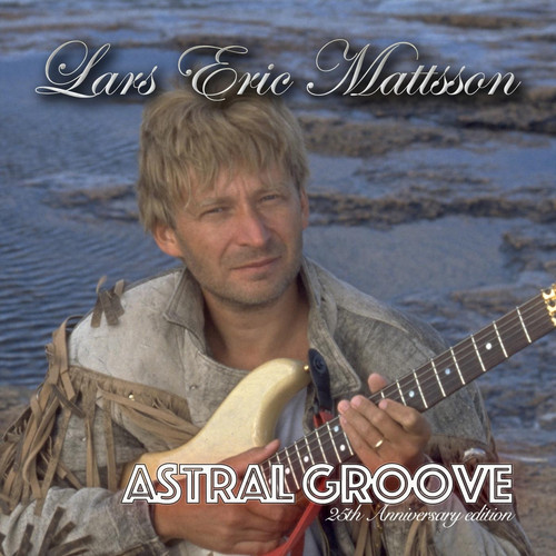 Lars Eric Mattsson MP3 Album Astral Groove (25th Anniversary Edition)