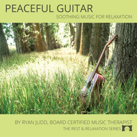 Ryan Judd - Peaceful Guitar: Soothing Music for Relaxation