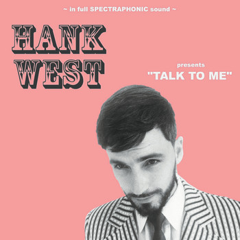 Hank West - Talk to Me