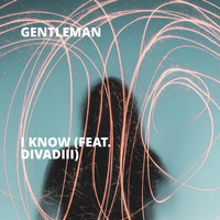 Gentleman - I Know (feat. Divadiii)