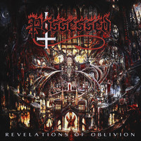 Possessed - Revelations of Oblivion (Explicit)