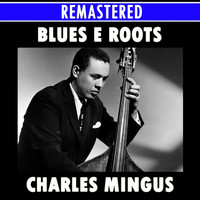Charles Mingus - Blues & Roots Medley: Wednesday Night Prayer Meeting / Cryin' Blues / Moanin' / Tensions / My Jelly Roll Soul / E's Flat Ah's Flat Too