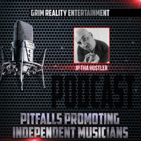 Grim Reality Entertainment - Podcast: Pitfalls Promoting Independent Musicians (feat. Jp Tha Hustler)
