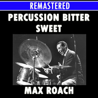 Max Roach - Percussion Bitter Sweet Medley: Garvey's Ghost / Mama / Tender Warriors / Praise For A Martyr / Mendacity / Man From South Africa