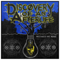 Discovery of an Afterlife - Mistakes We Make