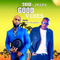 2kee - Good Vibes (feat. Pelpa) (Explicit)