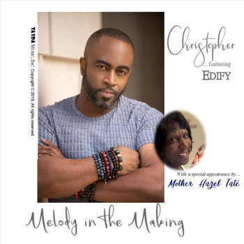 Christopher - Melody in the Making (feat. Edify & Mother Hazel Tate)