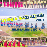 Jelusalem Choir - Utenda Wazi Album, Vol. 1 (Explicit)
