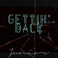 Junior - Gettin' Back (Explicit)