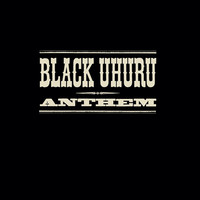 Black Uhuru - The Complete Anthem Sessions