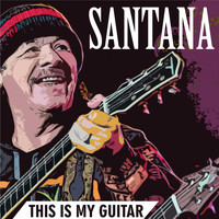 Carlos Santana - This Is My Guitar