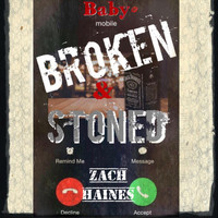 Zach Haines - Broken and Stoned