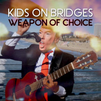 Kids on Bridges - Weapon of Choice