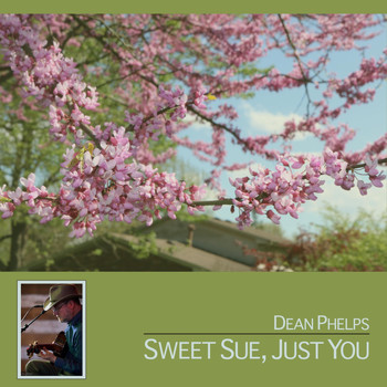 Dean Phelps - Sweet Sue, Just You
