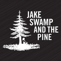 Jake Swamp and the Pine - Jake Swamp and the Pine (Explicit)
