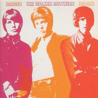 The Walker Brothers - Images (Deluxe Edition)
