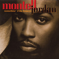 Montell Jordan - Somethin' 4 Da Honeyz