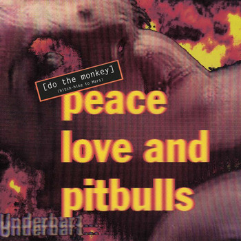 Peace Love & Pitbulls - Do The Monkey (Hitch-Hike To Mars)